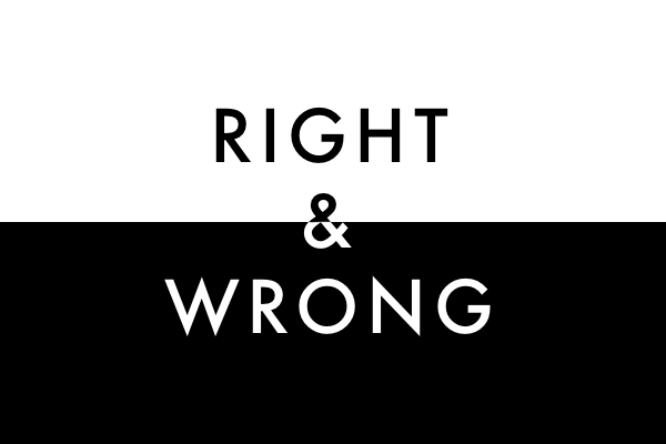 2 Fundamentally Different Understandings of RIGHT and WRONG