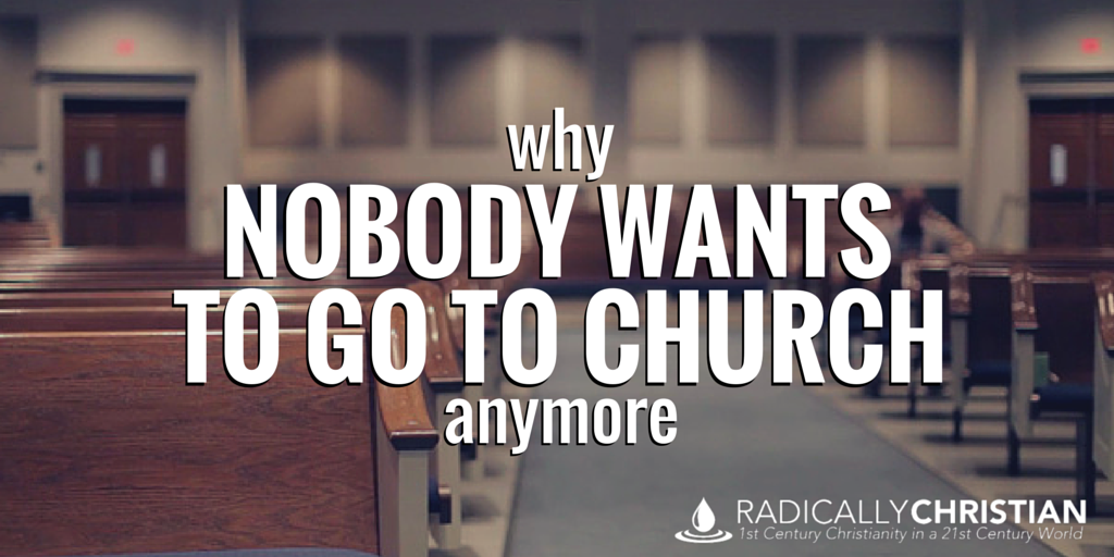 why nobody wants to go to church
