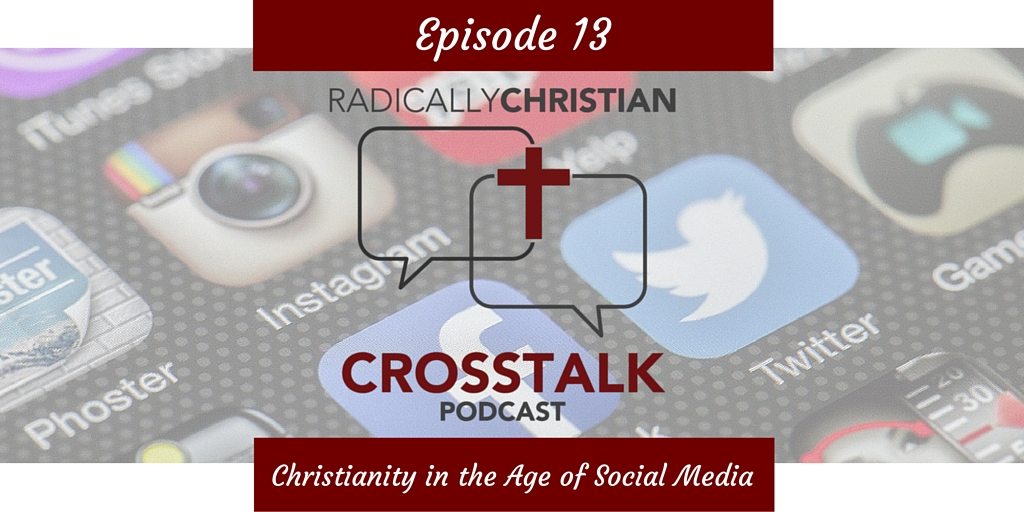 Episode #13 – Christianity and Ministry in the Age of Social Media