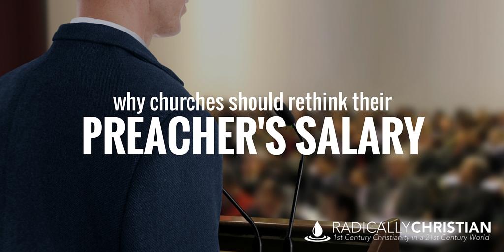 Why Churches Should Rethink their Preacher's Salary
