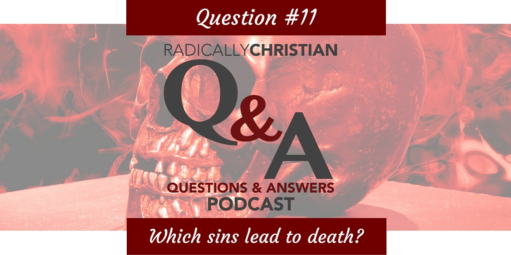 """Q&A #11 – Which sins """"lead to death"""" and which sins do not?"""