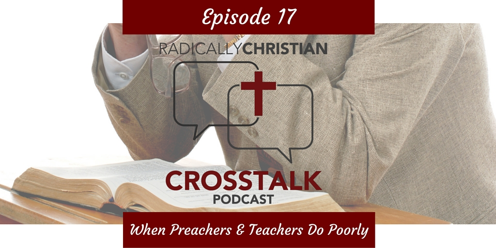 Episode #17 – When Preachers and Teachers Do Poorly