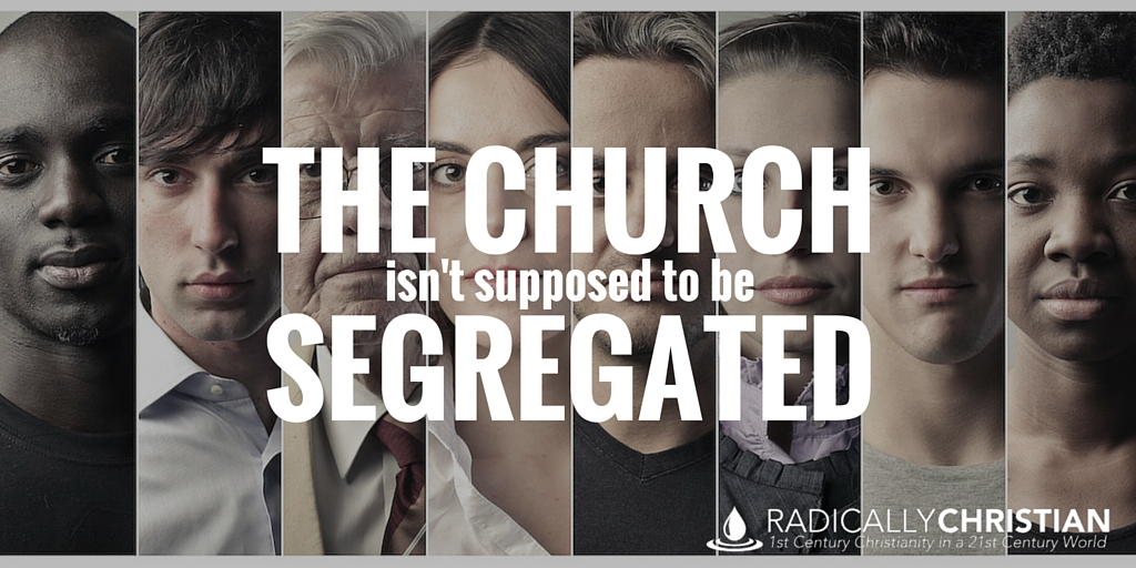 The Church Isn't Supposed to be Segregated