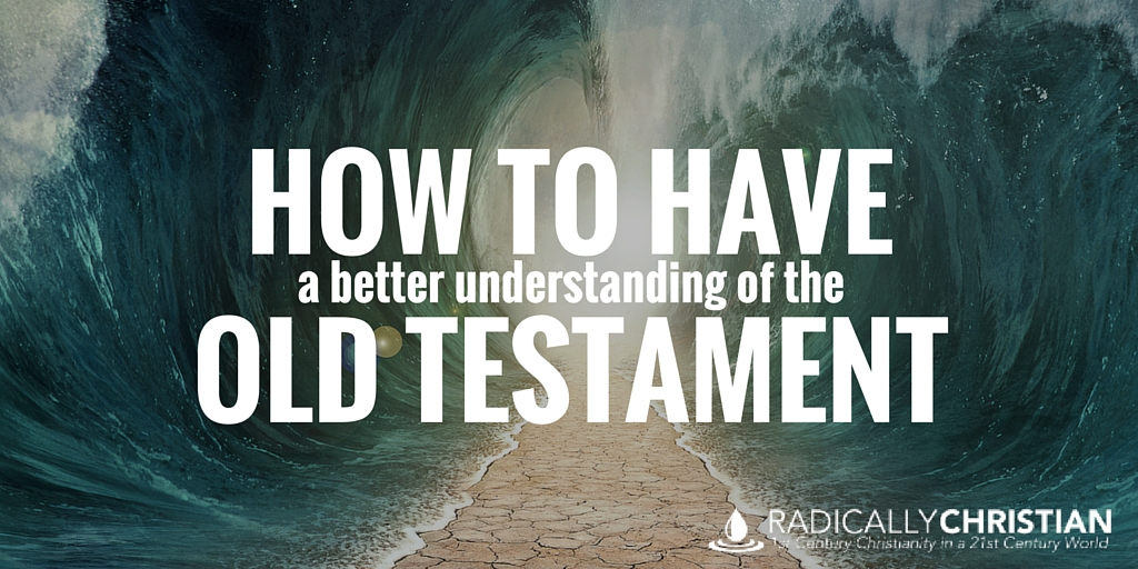 How to Have a Better Understanding of the Old Testament