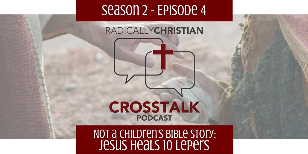 Jesus Heals Ten Lepers