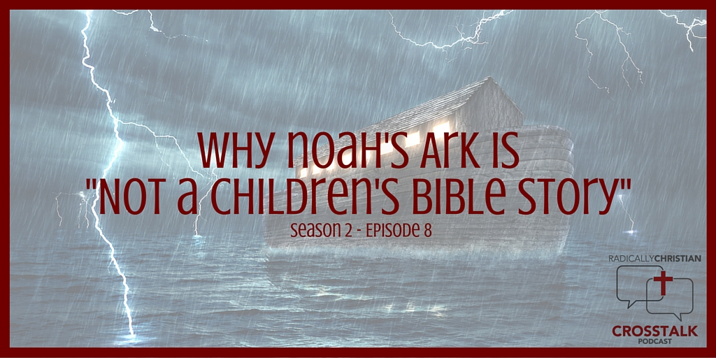Why Noah's Ark is Not a Children's Bible Story – CrossTalk S2E8