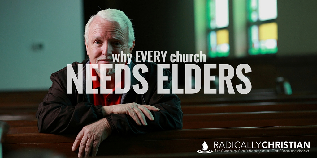 Let Them Explain It >> Why Every Church Needs Elders | Radically Christian