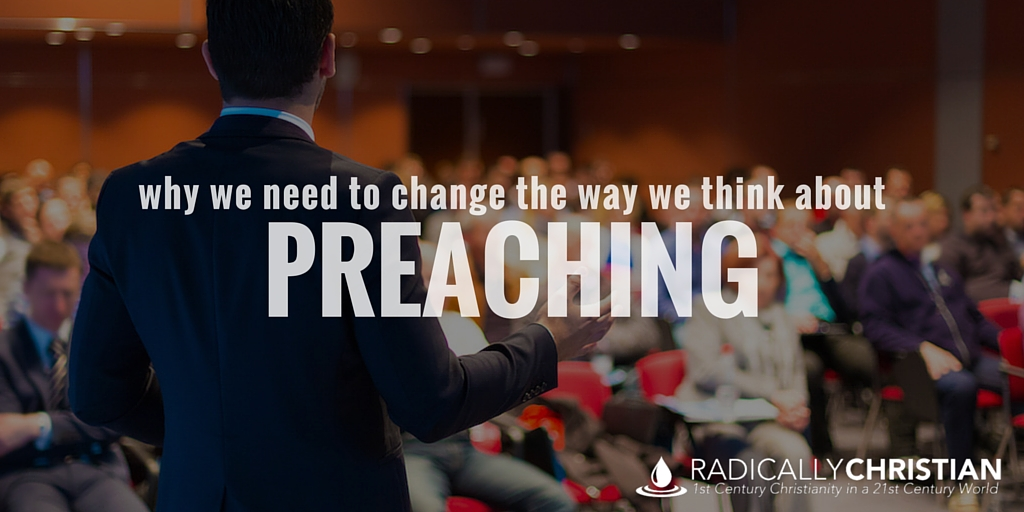 Why We Need to Change the Way We Think About Preaching