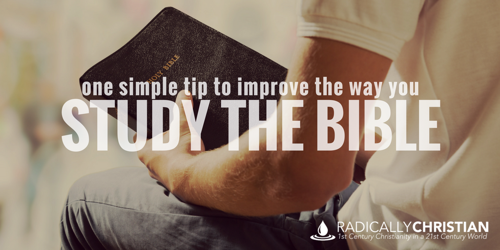 One Simple Tip to Improve the Way You Study the Bible