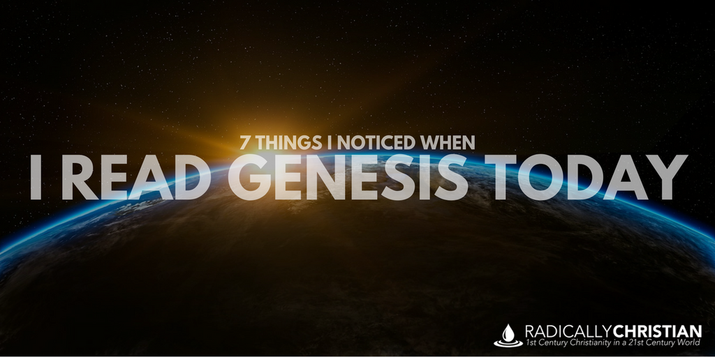 7 Things I Noticed When I Read Genesis Today