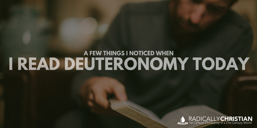 A Few Things I Noticed When I Read Deuteronomy Today