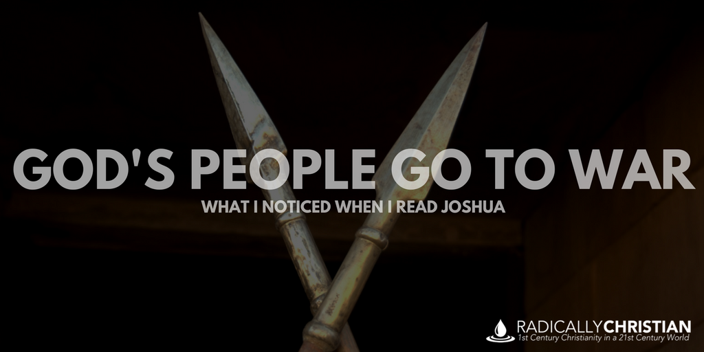 God's People Go to War: What I Noticed When I Read Joshua