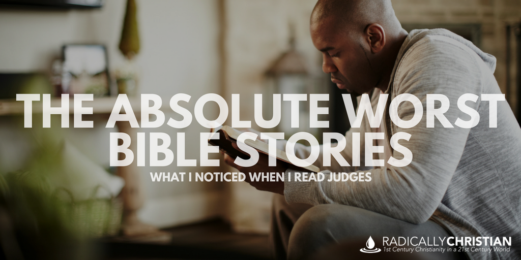 The Absolute Worst Bible Stories: What I Noticed When I Read Judges