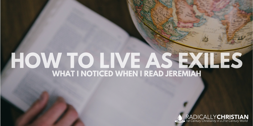 How to Live as Exiles: What I Noticed When I Read Jeremiah