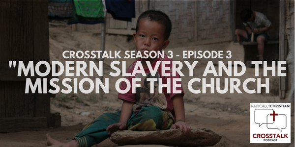 Modern Slavery and the Mission of the Church – S3E3