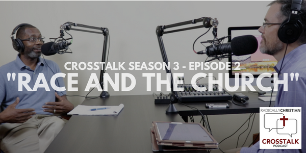 Race and the Church – CrossTalk S3E2