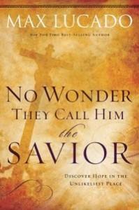 No Wonder They Call Him the Savior