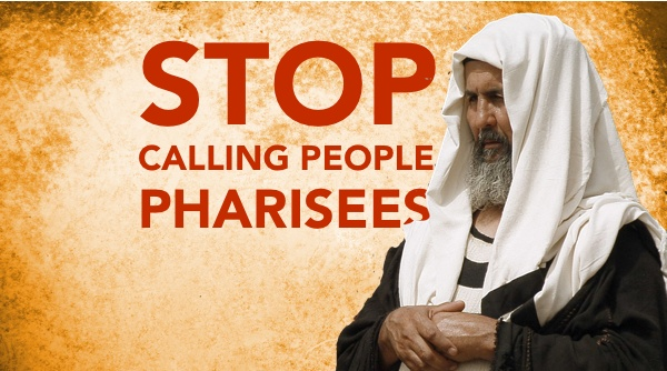 Stop Calling People Pharisees