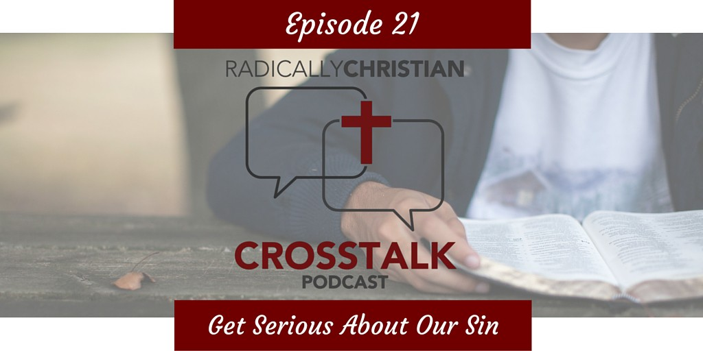Why We Need to Get Serious About Our Sin