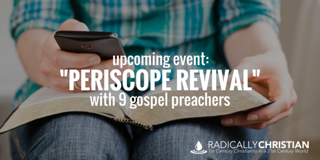 "Upcoming Event: ""Periscope Revival"" with 9 Gospel Preachers"