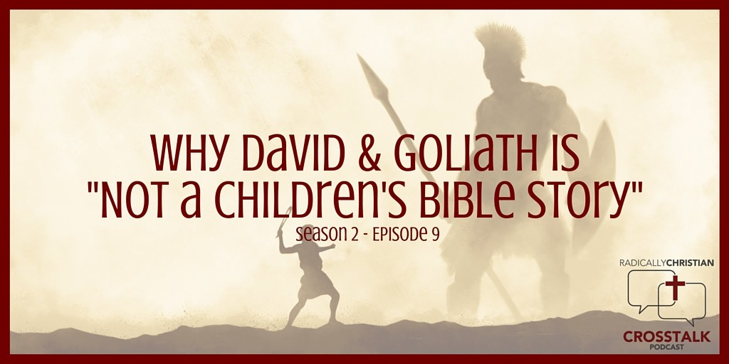 Why David & Goliath is Not a Children's Bible Story – CrossTalk S2E9