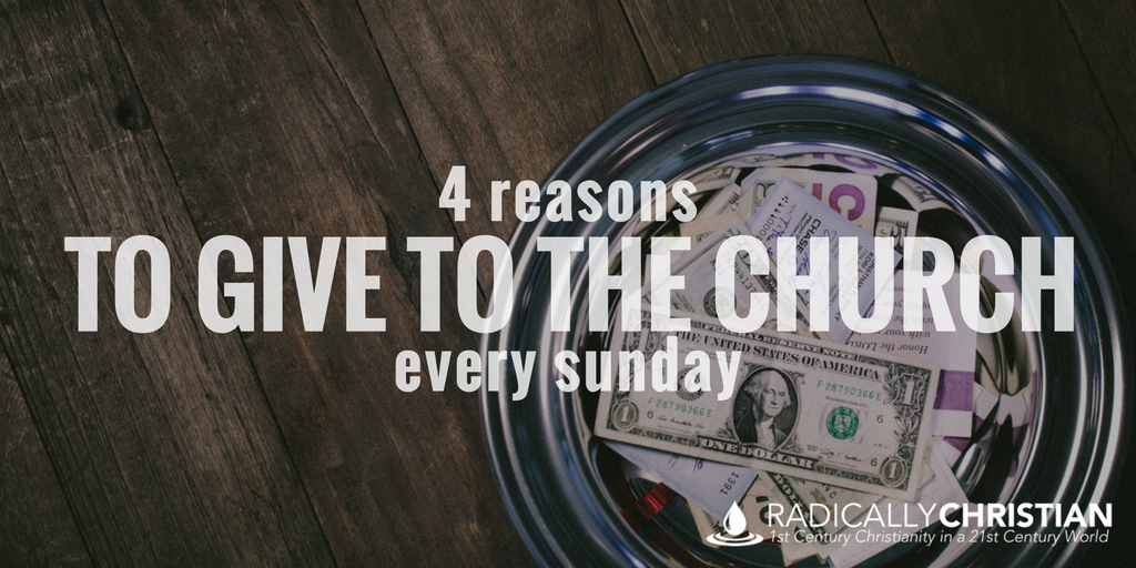 4 Reasons to Give to the Church Every Sunday