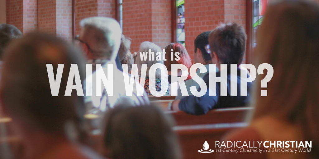What is Vain Worship?