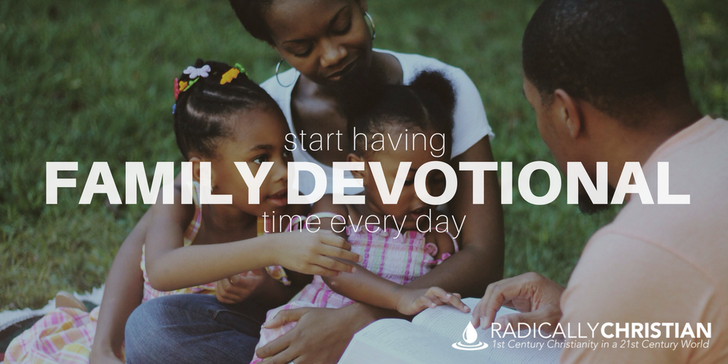 Start Having Family Devotional Time Every Day
