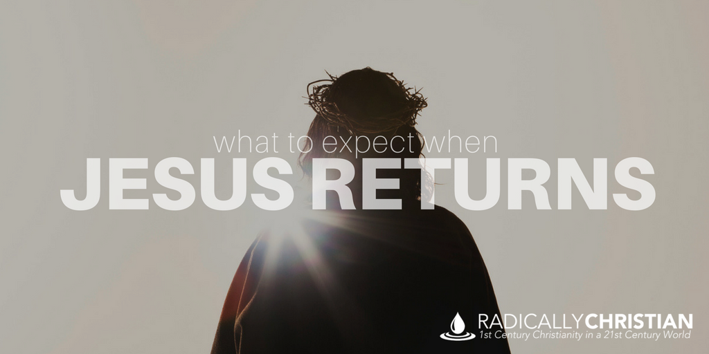 What to Expect When Jesus Returns
