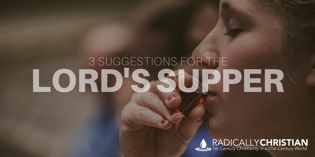 3 Suggestions for the Lord's Supper