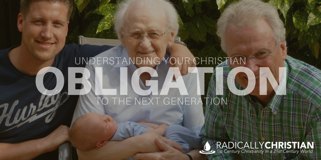 Understanding Your Christian Obligation to the Next Generation