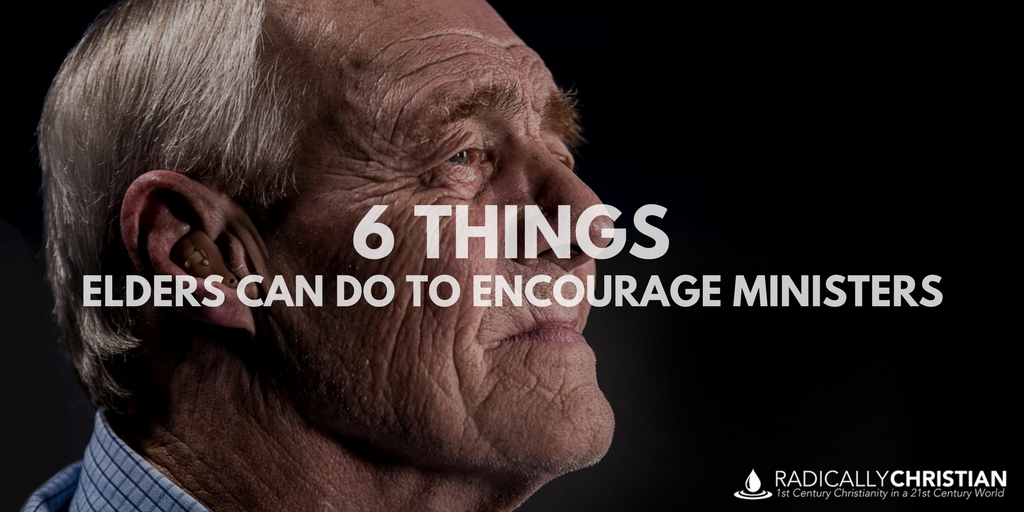6 Things Elders Can Do to Encourage Ministers