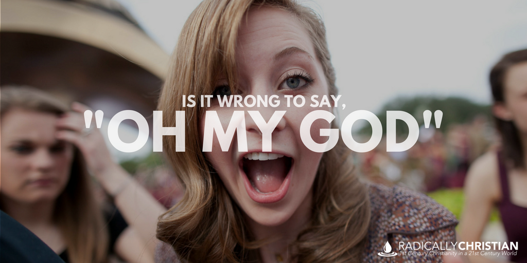 """Is it Wrong to Say, """"Oh My God""""?"""