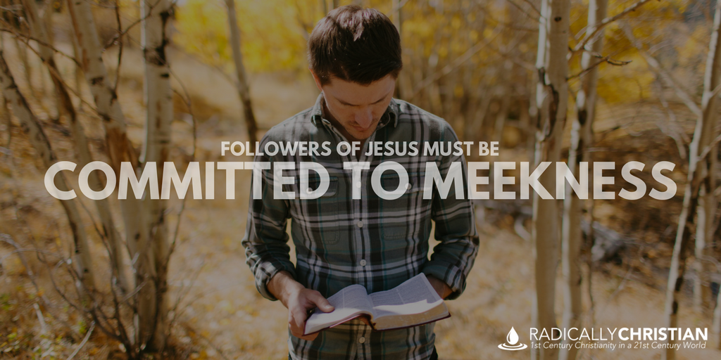 Followers of Jesus Must be Committed to Meekness