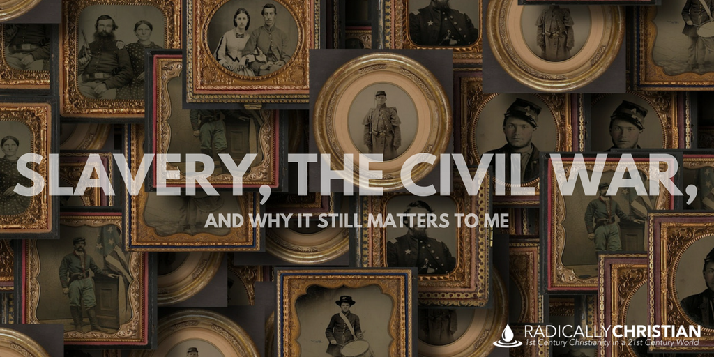 Slavery, the Civil War, and Why It Still Matters to Me