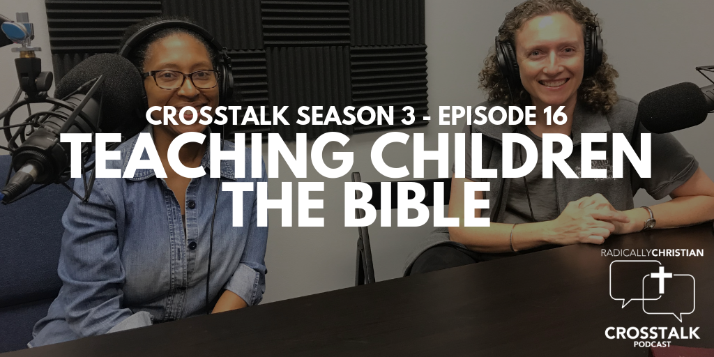 Teaching Children the Bible – CrossTalk S3E16
