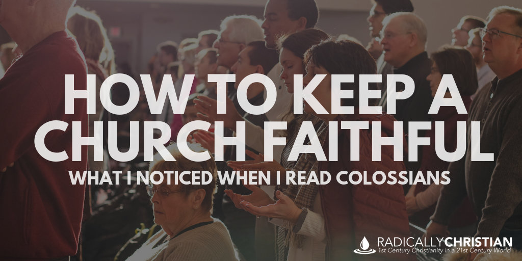 How to Keep a Church Faithful: What I Noticed When I Read Colossians