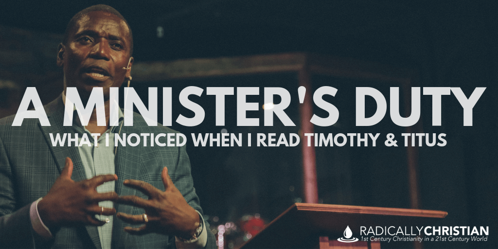 A Minister's Duty: What I Noticed When I Read Timothy and Titus