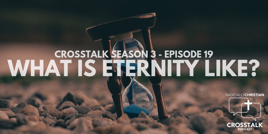 What is Eternity Like? – CrossTalk S3E19