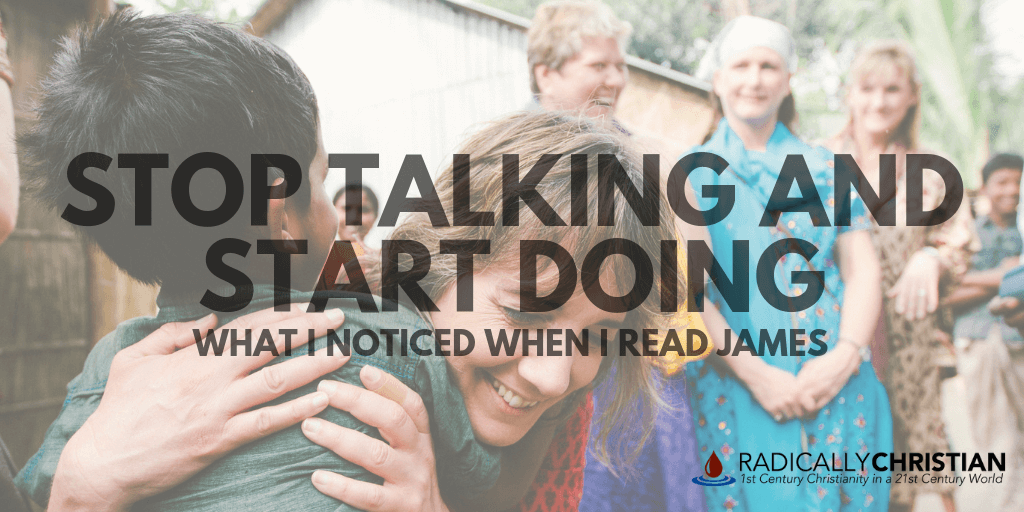 Stop Talking and Start Doing: What I Noticed When I Read James
