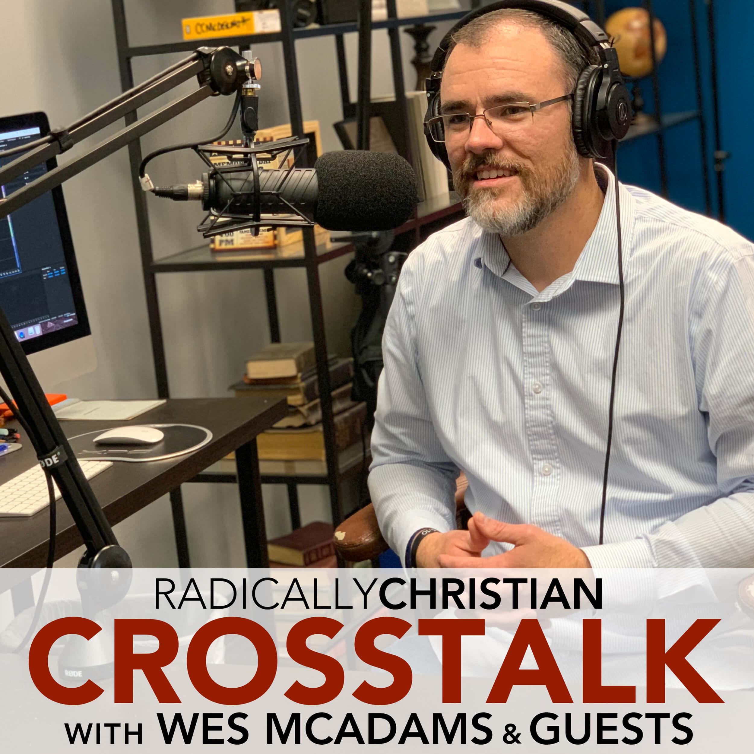 Radically Christian CrossTalk Podcast