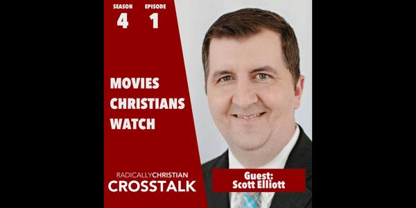 Movies Christians Watch – CrossTalk S4E1