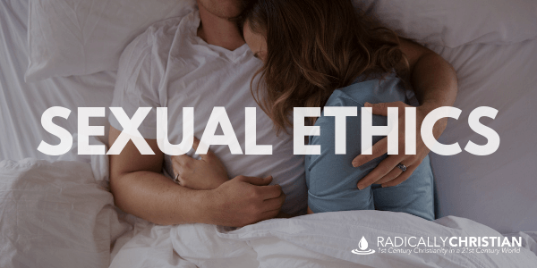 The Sexual Ethics of Jesus and His People